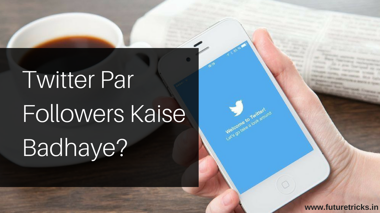 Twitter Par Followers Kaise Badhaye?