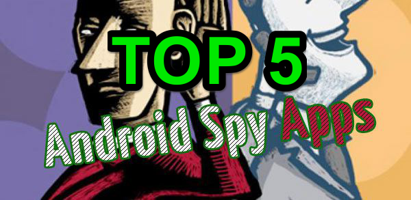 5 Best Free Hidden Spy Apps For Android (Undetectable)