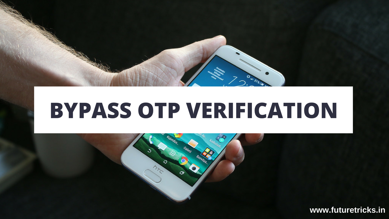 SMS/OTP Verification को Bypass/Hack कैसे करे