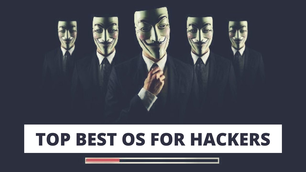 Top 5 Best Operating Systems (OS) For Hacking