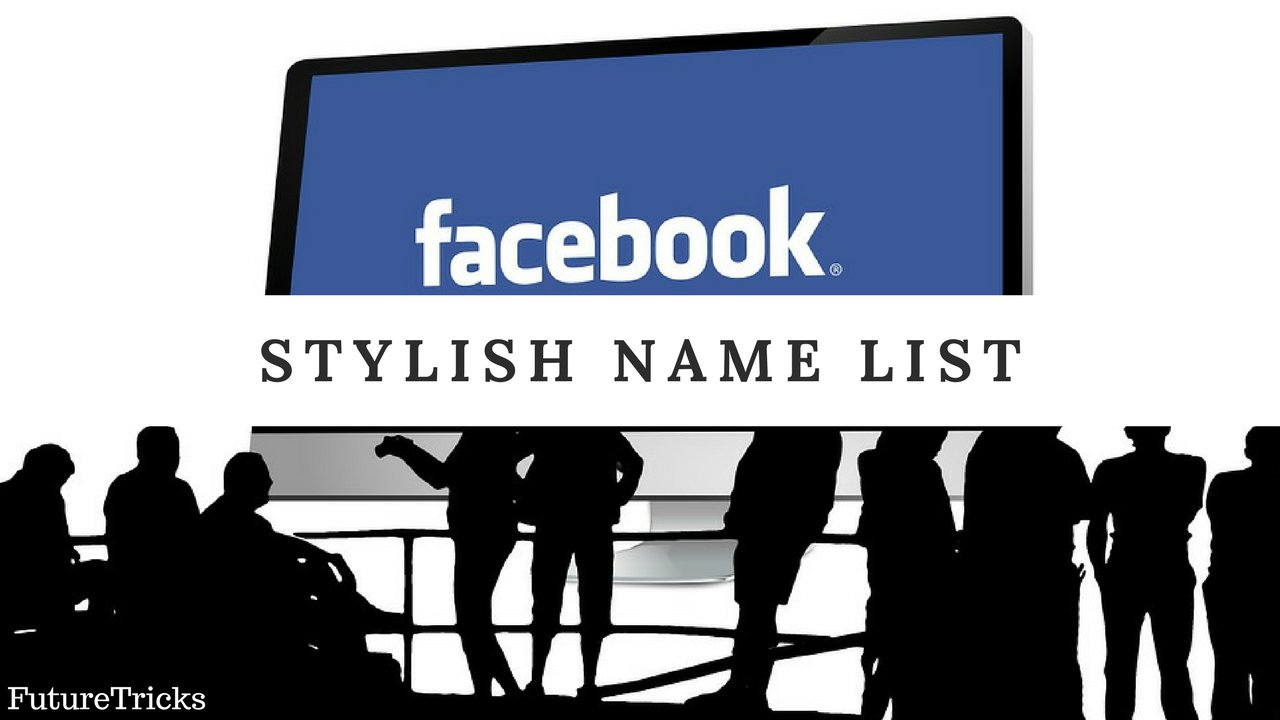 Facebook Stylish Names List For Girls & Boys 2019