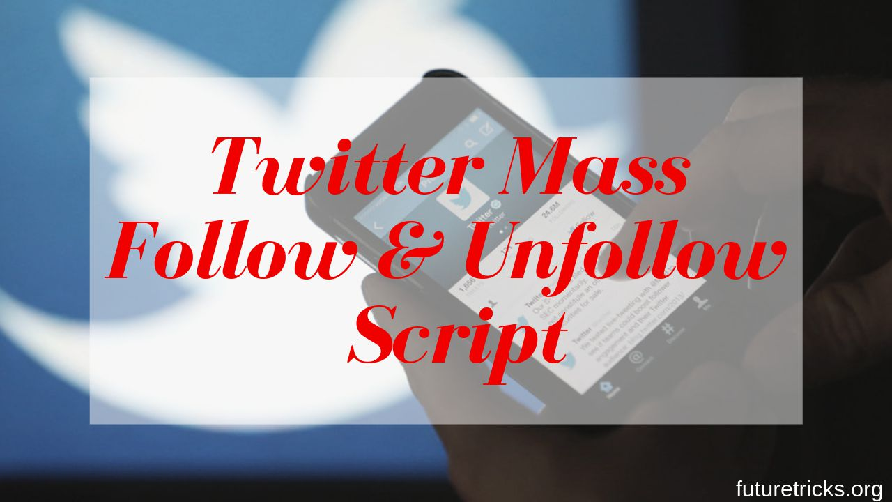 Twitter पर सबको एक साथ Follow और Unfollow कैसे करें