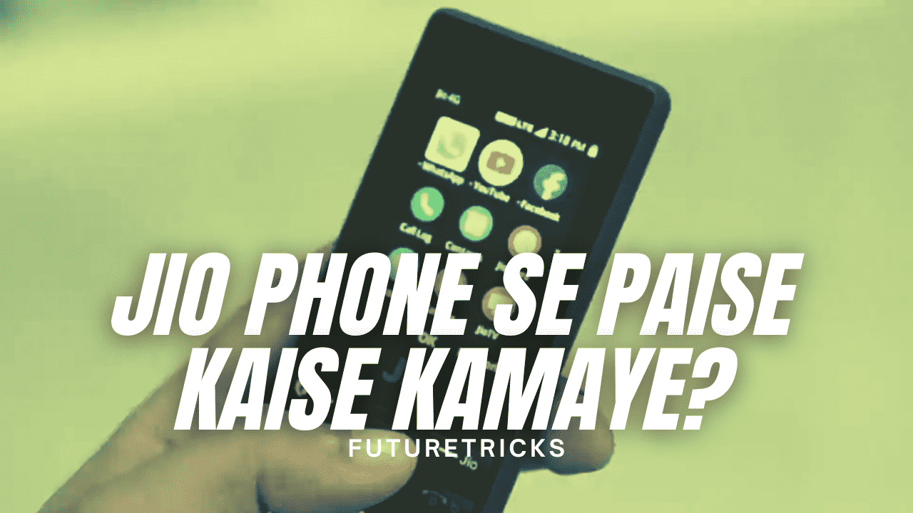 Jio Phone से पैसे कैसे कमाए - 10 तरीके 2021