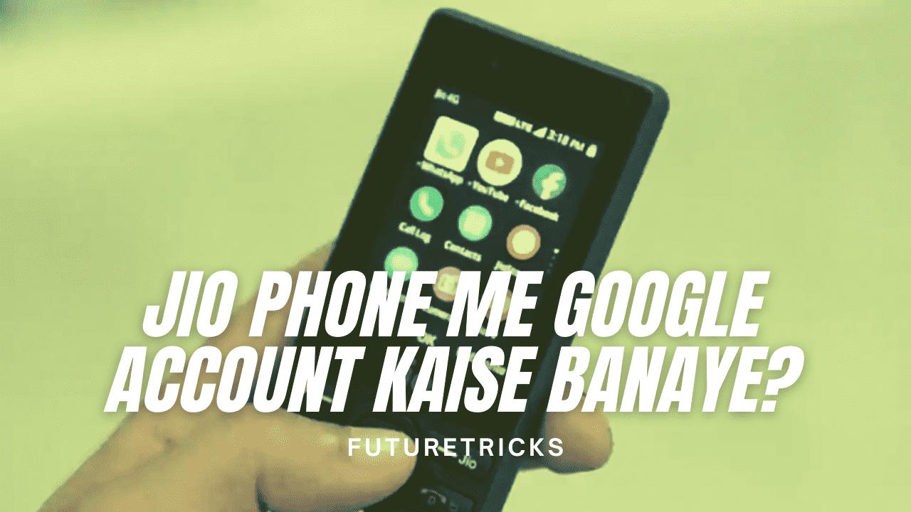 Jio Phone Me Google Account Kaise Banaye?
