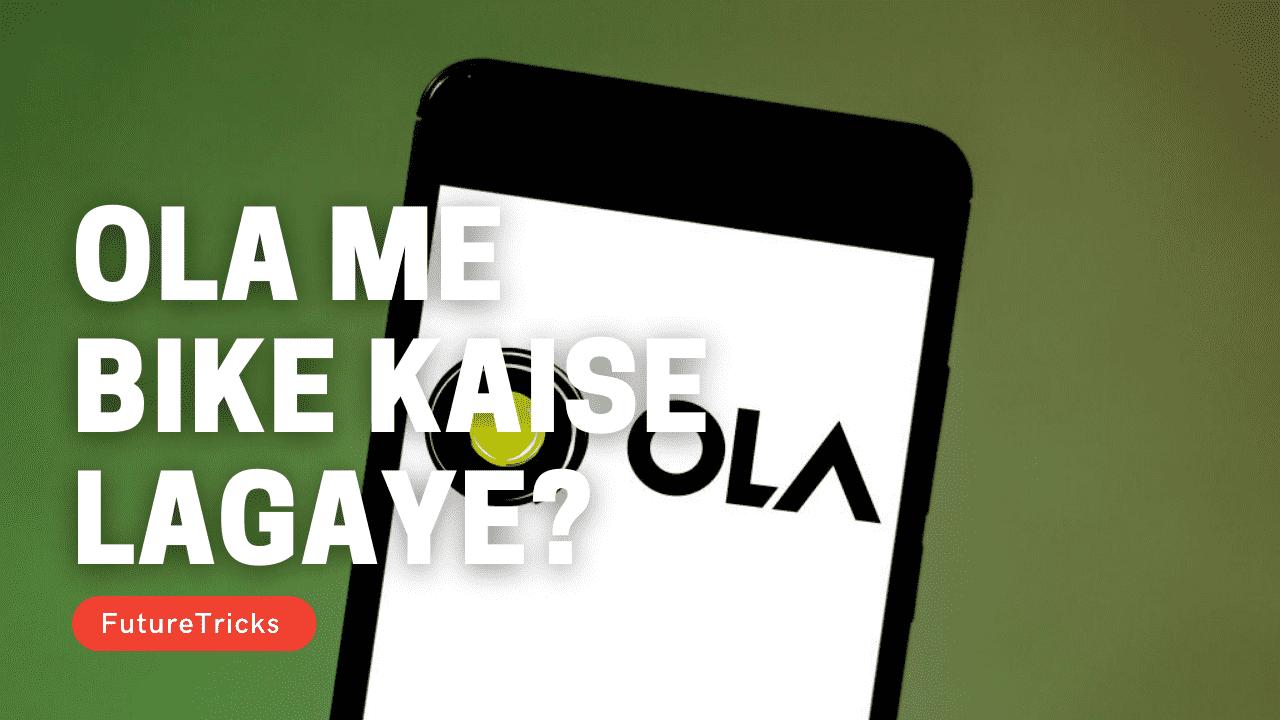 OLA Me Bike Kaise Lagaye?  OLA Registration Kaise Kare In Hindi