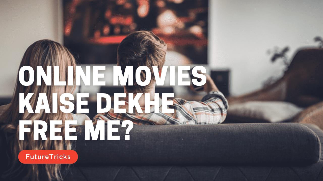 Online Movie Kaise Dekhe Free Me