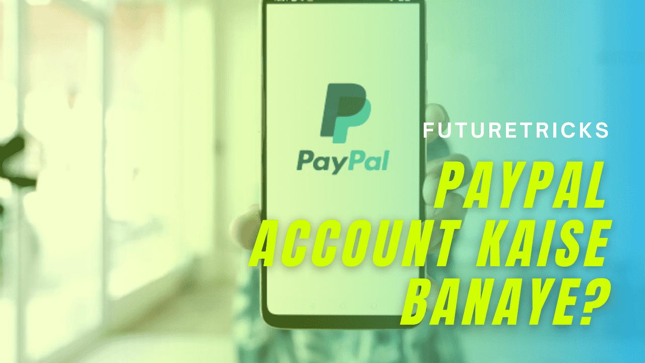 PayPal Account Kaise Banaye In Hindi