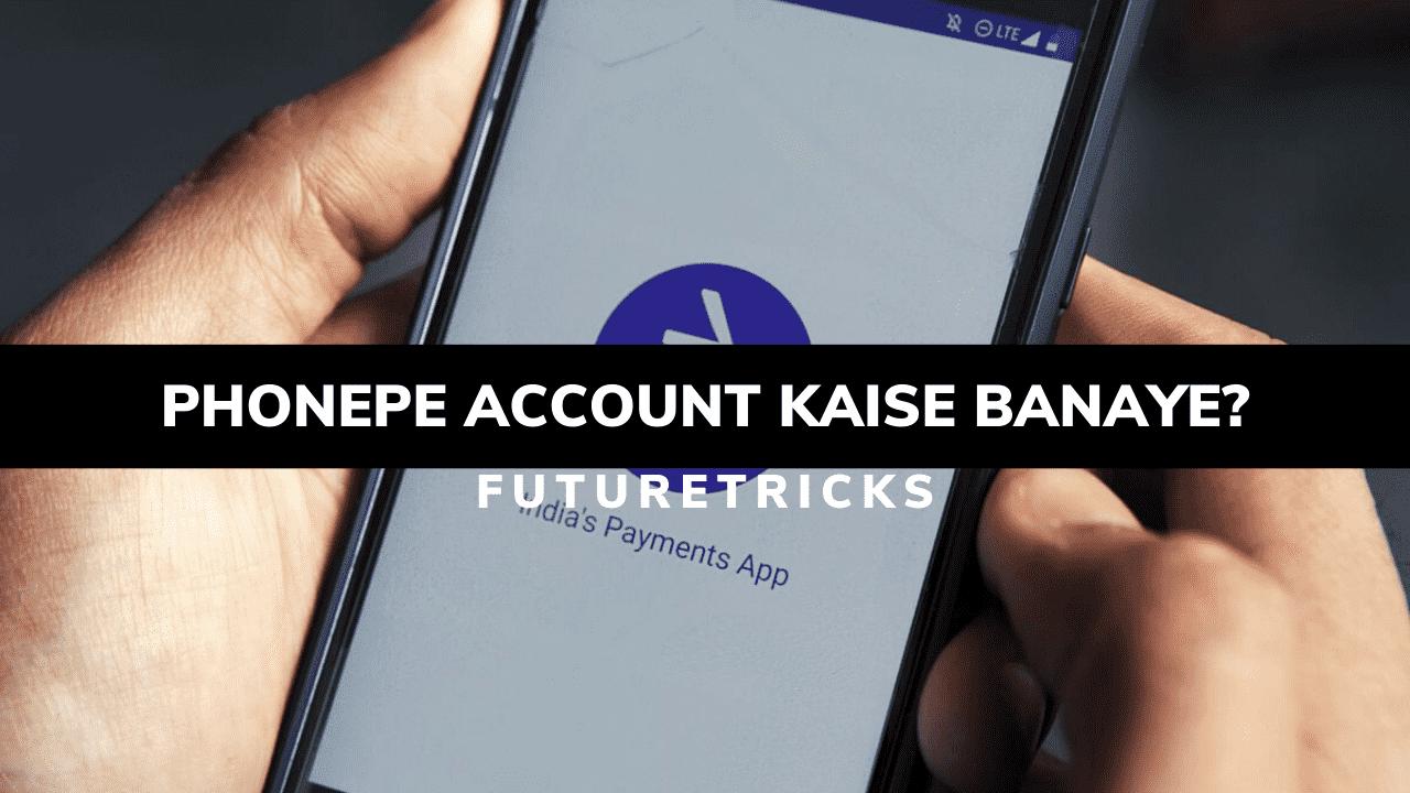 PhonePe Account Kaise Banaye In Hindi