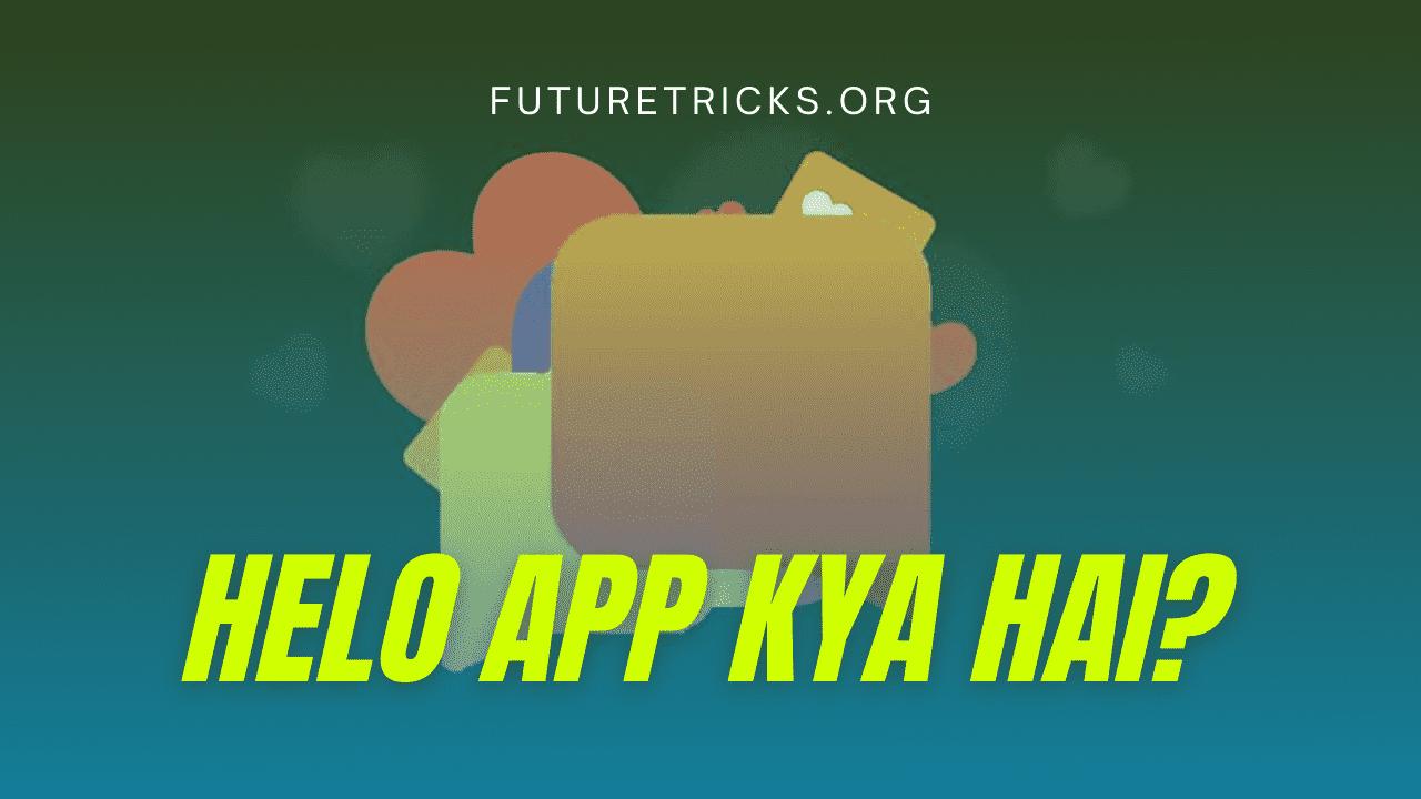 Helo App क्या है? - What Is Helo App In Hindi